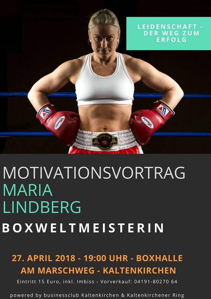 Motivationsvortrag mit Boxweltmeisterin Maria Lindberg am 27. April 2018 19.00 Uhr in der Boxhalle Am Marschweg in Kaltenkirchen